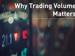 Trading volume: Why it matters?