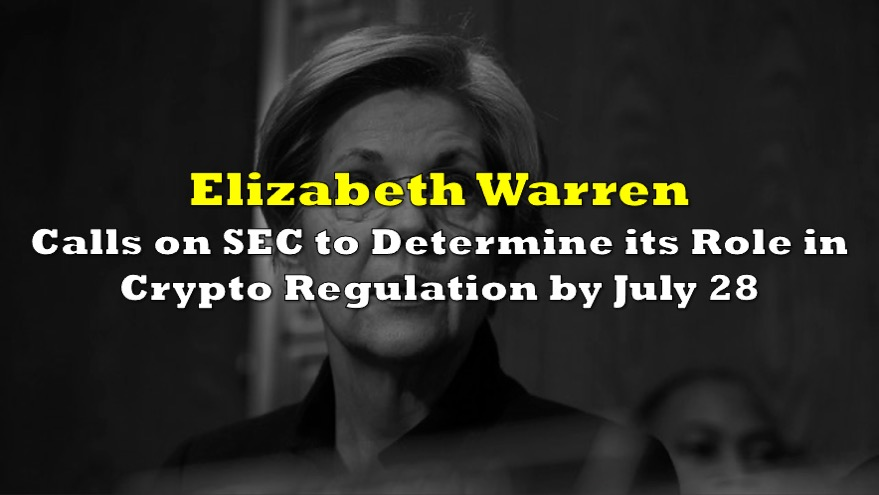 Elizabeth Warren Calls on SEC to Determine its Role in Crypto Regulation by July 28