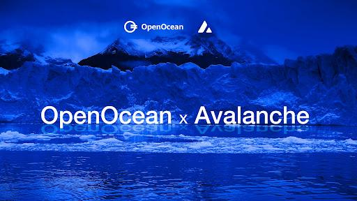 DeFi and CeFi Full Aggregator OpenOcean Integrates Avalanche to Expand Liquidity and Optimize Trading