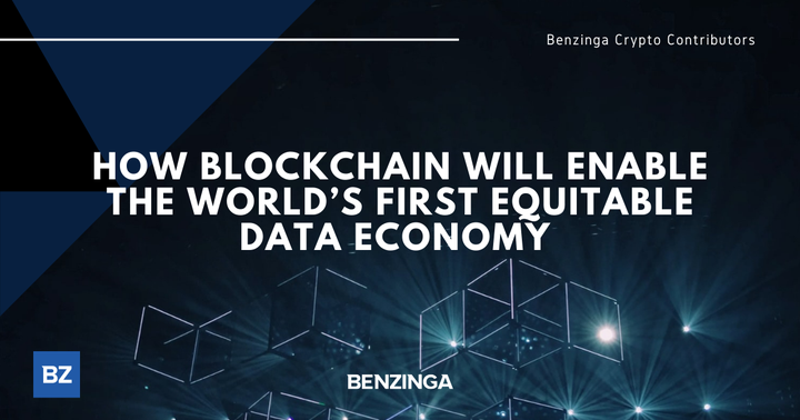 How Blockchain Will Enable The World's First Equitable Data Economy